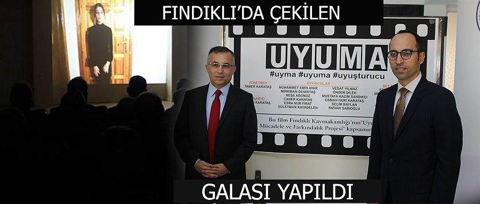 """FINDIKLI'DA """"UYUMA"""" KISA FİLMİNİN GALA GÖSTERİSİ YAPILDI"""