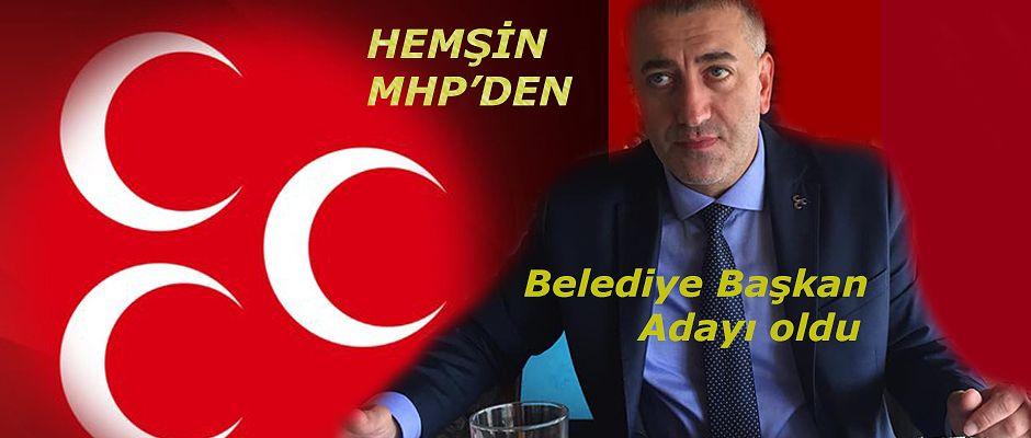 Hemşin MHP'den Belediye Başkan adayı oldu.