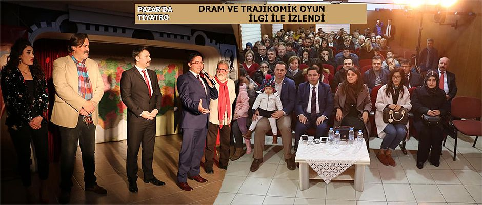 Pazar'da Tiyatro gösterisine büyük ilgi