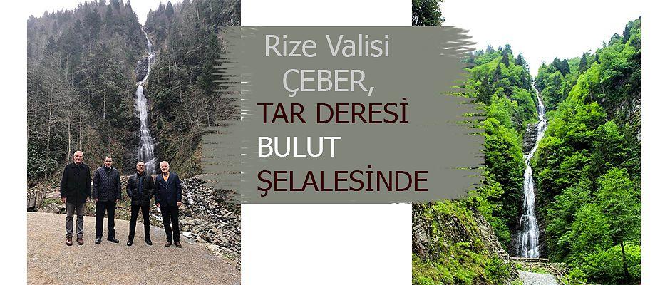 VALİ ÇEBER, TÜRKİYE'NİN EN YÜKSEK ŞELALESİNDE İNCELEMELERDE BULUNDU