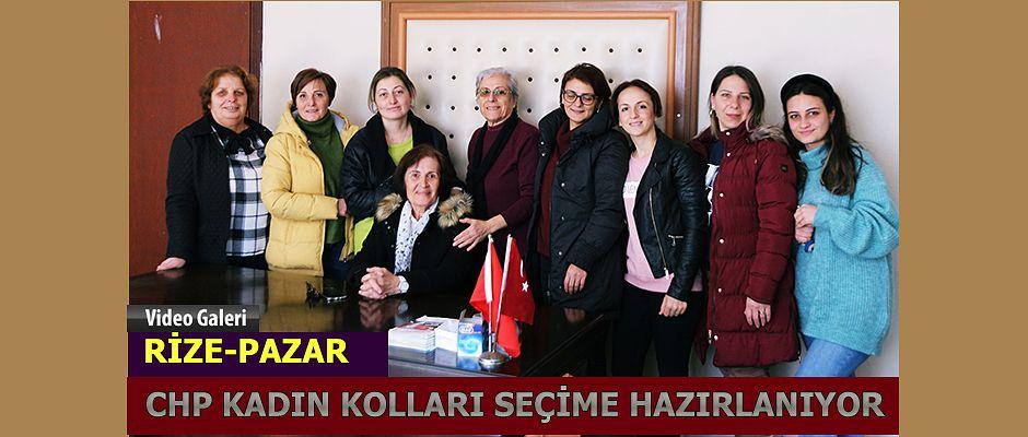 Pazar CHP Kadın Kolları seçim startı verdi