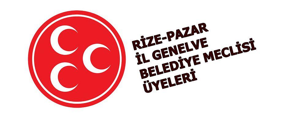 Pazar MHP İl Genel Meclisi ve Belediye Başkanlığı üyeleri