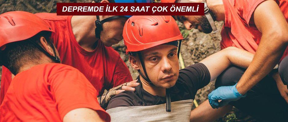 DEPREMDE İLK 24 SAAT ÇOK ÖNEMLİ