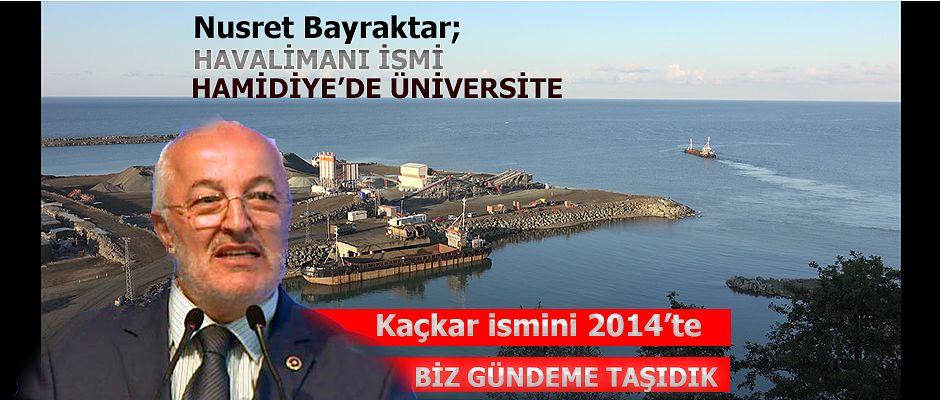 Nusret Bayrakta Havalimanı İsmi ile Hamidiye'de KAÇKAR Üniversitesi için neler dedi.