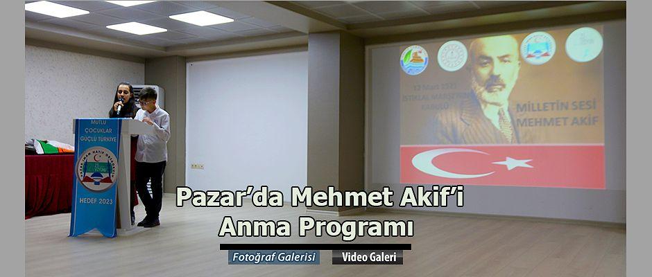 PAZAR'DA MEHMET AKİF ERSOY'U ANMA PROGRAMI