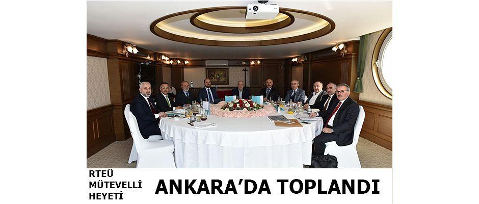 RTEÜ Mütevelli Heyet Toplantısı Ankara'da Yapıldı