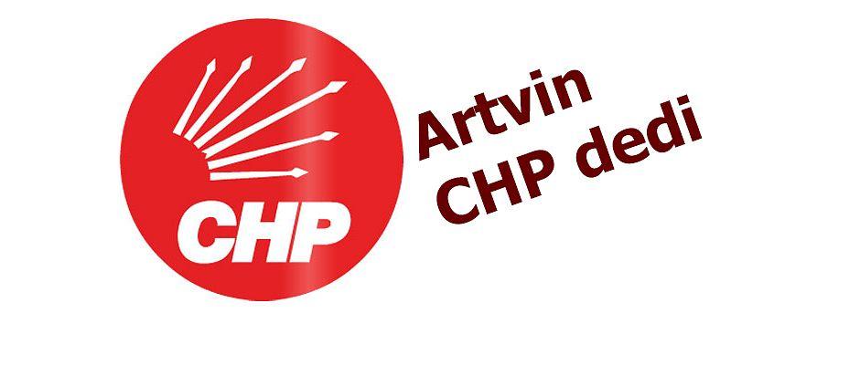 ARTVİN CHP DEDİ