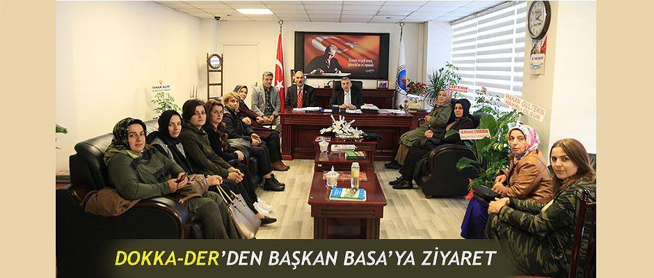 DOKKA-DER Başkan ve yöneticilerinden Başkan Basa 'ya ziyaret