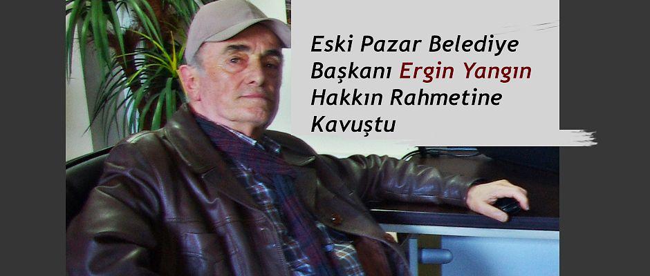 Eski Rize-Pazar Belediye Başkanı Yangın Vefat etti.