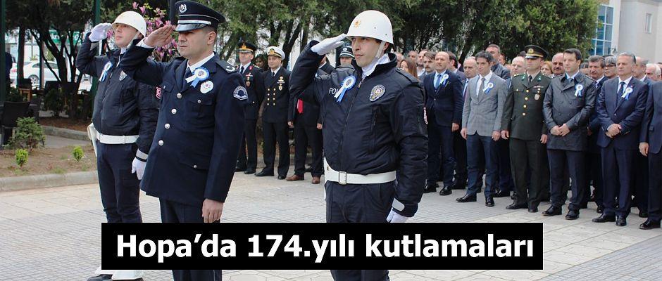 HOPA'DA TÜRK POLİS TEŞKİLATI'NIN 174. KURULUŞ YIL DÖNÜMÜ KUTLANDI.