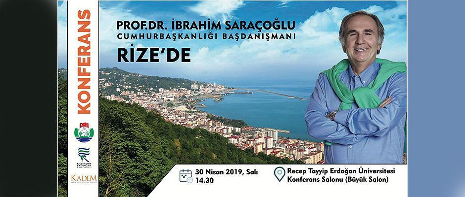 Prof. Dr. İbrahim Saraçoğlu Rize'ye Geliyor
