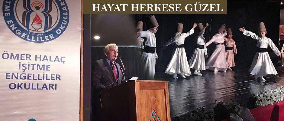 """İŞİTME ENGELLİLER OKULUNUN """"HAYAT HERKESE GÜZEL"""" PROGRAMI ÇOK BEĞENİLDİ"""