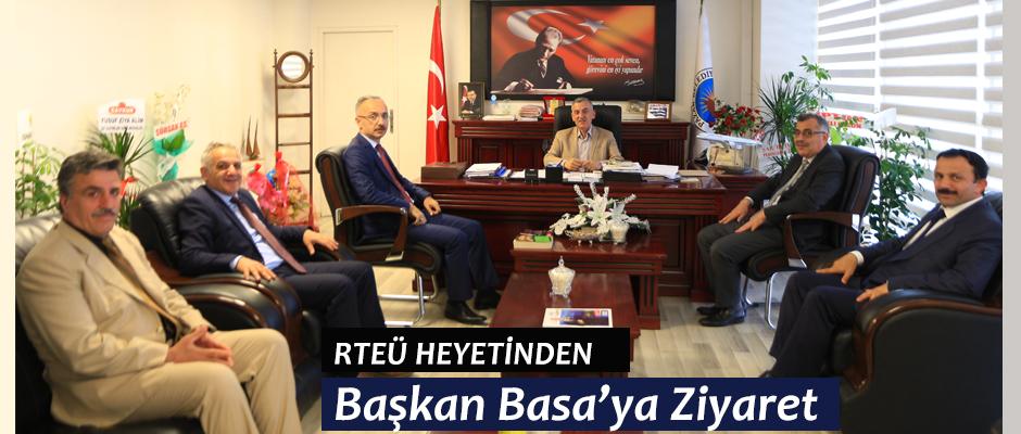 RTEÜ heyetinden Başkan Basa 'ya ziyaret