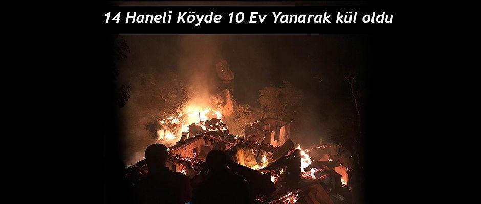 14 hanenin bulunduğu köyde 10 ahşap ev yanarak kül oldu.