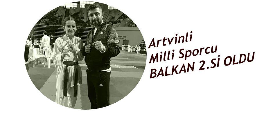 ARTVİNLİ SPORCU BALKAN 2.'Sİ OLDU