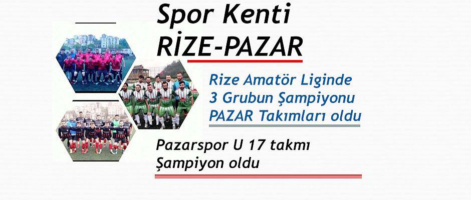 Spor Kenti Pazar İlçesi Rize'nin Gurur oldu.