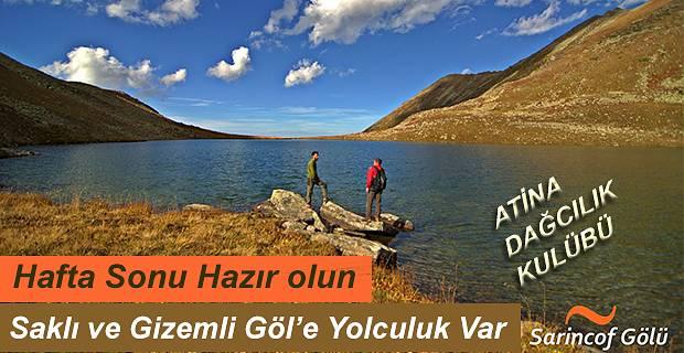 Atina Dağcılık Kulübü ile Bir İlk Daha Sarinçof (Yıldızlı göl)Gölü Gezisi