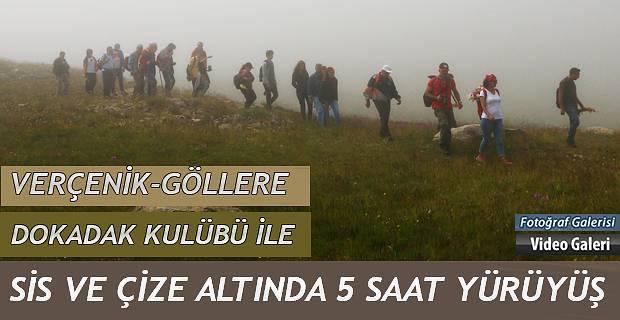 DOKADAK ile Sis ve Çizede Verçenik Kapılıgöller gezisi