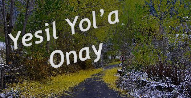 YEŞİL YOL'A RİZE İL ÖZEL İDARESİ'NDEN ONAY