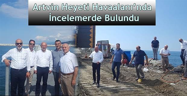 ARTVİN HEYETİ, ARTVİN-RİZE HAVAALANINDA İNCELEMELERDE BULUNDULAR.