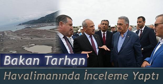 Bakan Cahit Turhan, Rize-Artvin Havalimanında İncelemelerde Bulundu