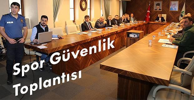 İl Spor Güvenlik Toplantısı Gerçekleştirildi