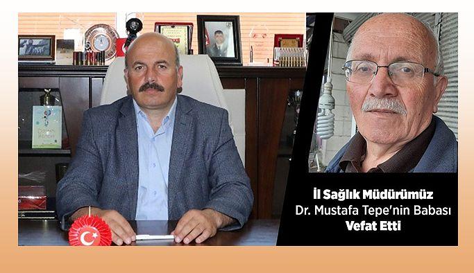 İl Sağlık Müdürümüz Dr. Mustafa Tepe'nin Babası Vefat Etti