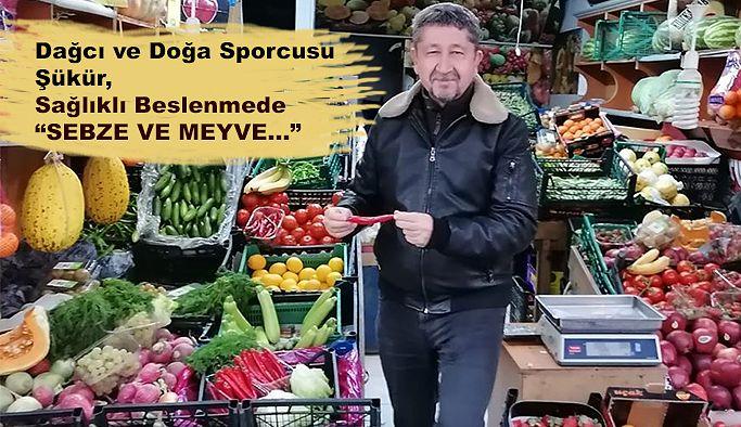 """Rıdvan Şükür: """"sağlıklı Beslenmede meyve ve sebze çok önemli"""""""