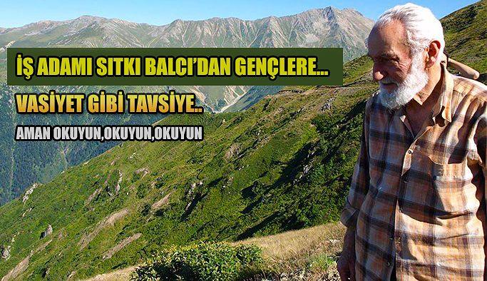 İş adamı Sıtkı Balcı'dan gençlere vasiyet gibi tavsiye:
