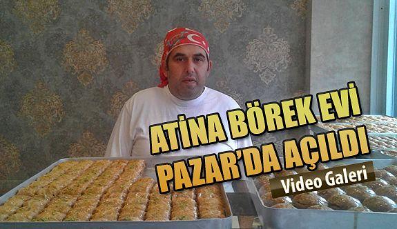 """Rize-Pazar'da """"ATİNA BÖREK EVİ"""" açıldı"""