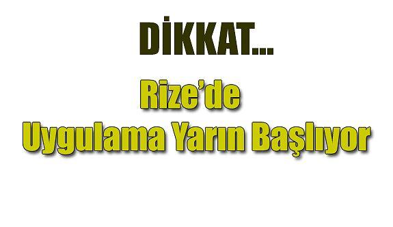 Rize'de uymayanlara ceza yazılacak