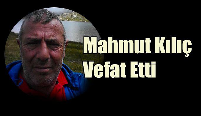 Mahmut Kılıç: Hayatını kaybetti