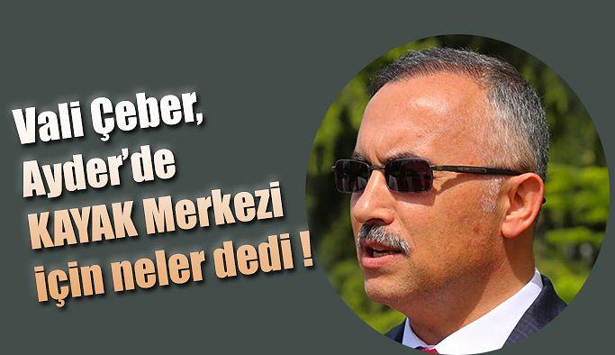 """Vali Çeber: """"Turizm bizim için son yıllarda ikinci sektör haline geldi"""""""