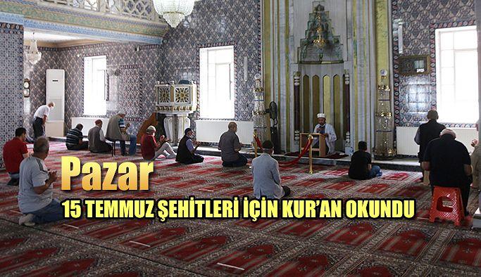 Pazar Hatuniye Cami'nde 15 Temmuz Şehitleri için Kur'an okundu