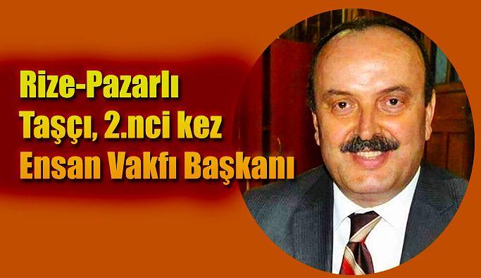Pazarlı Musa Taşçı: ikinci kez Ensar Vakfı Başkanı oldu.