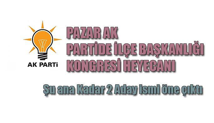 AK Parti Pazar İlçe Başkanı kim olacak?