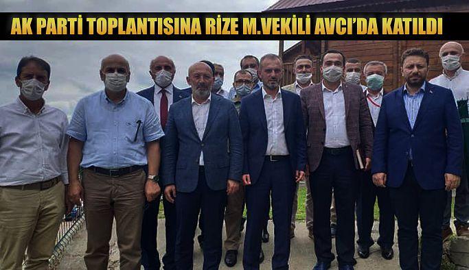 AK Parti Toplantısına Rize M.Vekili Avcı'da Katıldı