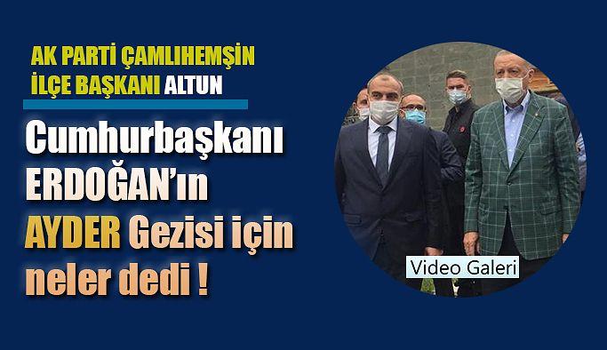 Cumhurbaşkanı Recep Tayyip Erdoğan'ın Ayder Ziyaretini Değerlendirdi