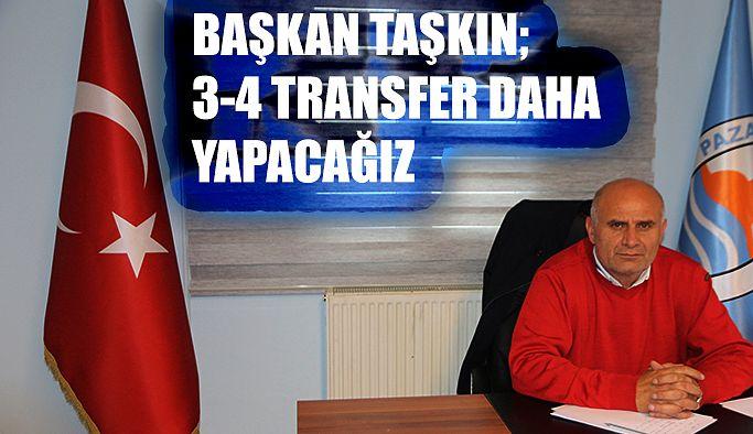 Mustafa Taşkın: 3-4 transfer daha yapacağız