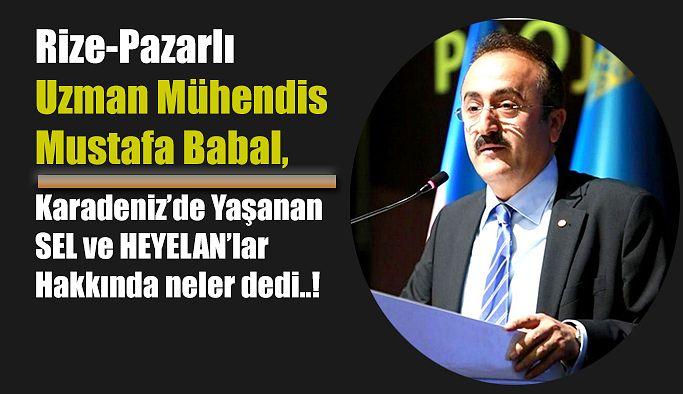 """Uzman Mühendis Mustafa Babal: """"Karadeniz'de şehirler doğru alanlarda kurulmuyor"""""""
