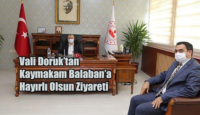 """VALİ DORUK'TAN MURGUL KAYMAKAMI BALABAN'A """"HAYIRLI OLSUN"""" ZİYARETİ"""