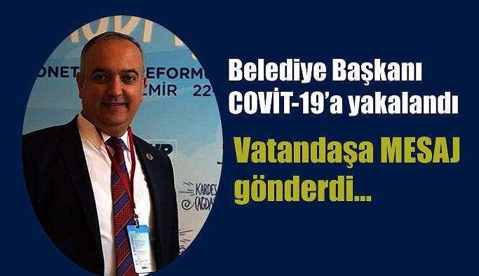 BELEDİYE BAŞKANI ORHAN COVİT-19'A YAKALANDI