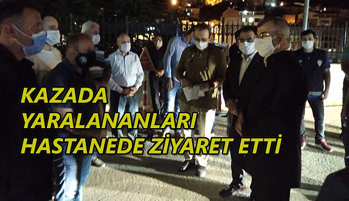 TRAFİK KAZASINDA YARALANANLARI HASTANEDE ZİYARET ETTİ