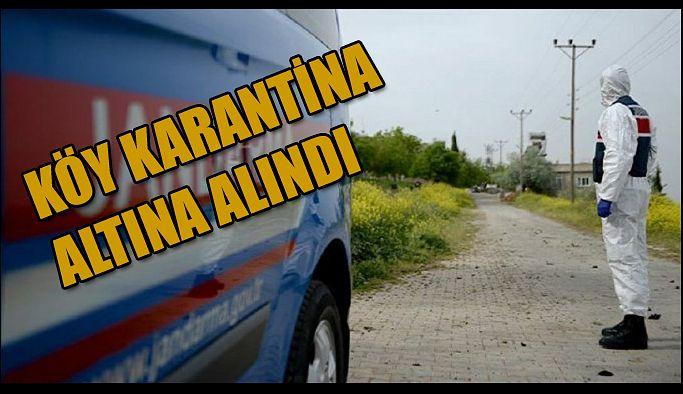 SUBAŞI KÖYÜ KARANTİNA ALTINA ALINDI
