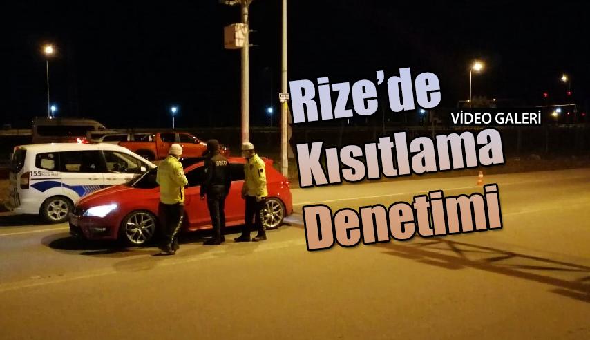 Rize'de Sokağa çıkma kısıtlaması başladı
