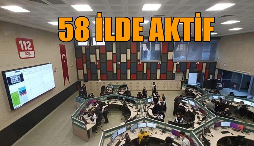 112 ÇAĞRI MERKEZLERİ 58 İL'DE AKTİF
