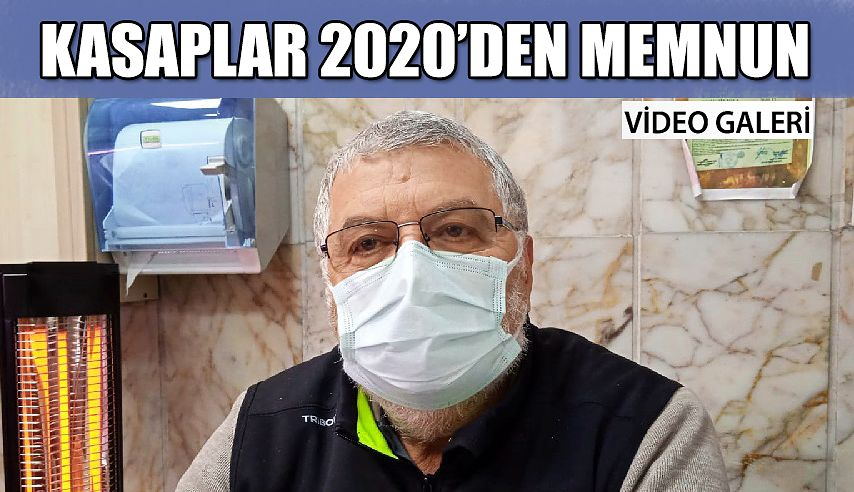 Kasaplar 2020'den Memnun,2021'den umutlu