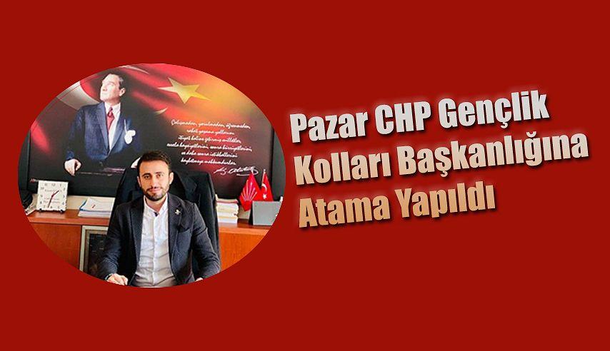 Pazar CHP Gençlik Kolları Başkanlığına Atama..