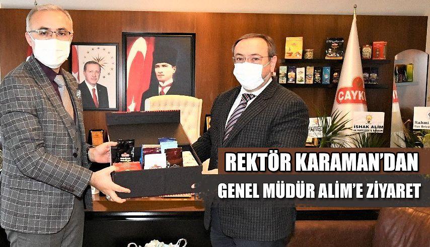 REKTÖR PROF.DR. KARAMAN'DAN GENEL MÜDÜR ALİM'E TEBRİK ZİYARETİ