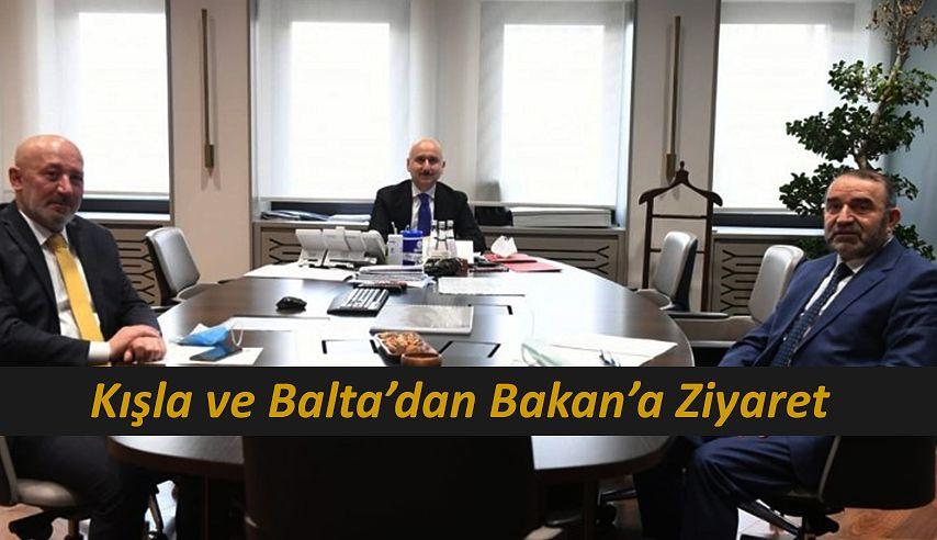 ULAŞTIRMA BAKANI KARAİSMAİLOGLU'NU ZİYARET ETTİLER!